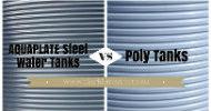 Aquaplate Steel Water Tanks vs Poly Tanks