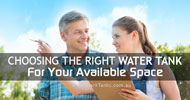 Choosing the right water tank for your available space