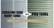 Zincalume Steel Water Tanks vs Poly Tanks